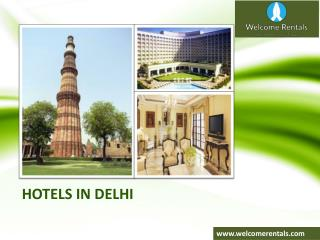 Hotels in Delhi- Welcome Rentals