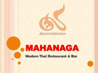 Special Offers at MahaNaga Modern Thai Restaurant & Bar