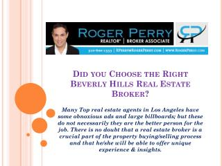 Did you Choose the Right Beverly Hills Real Estate Broker?