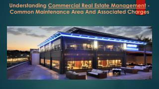 Understanding Commercial Real Estate Management - Common Maintenance Area And Associated Charges