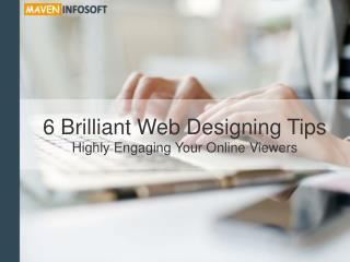 6 Web Designing Tips | Maven Infosoft - Web Design & Development Services