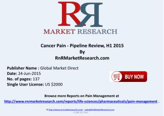 Cancer Pain Pipeline Therapeutic Assessment Review H1 2015