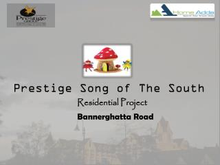 Prestige builders Prestige Song of the South Bannerghatta Road