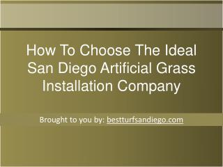 How To Choose The Ideal San Diego Artificial Grass Installation Company