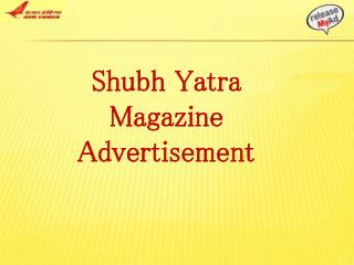 Reach The Fliers Through releaseMyAd By Advertising In Shubh Yatra