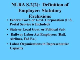 NLRA S.2(2):  Definition of Employer: Statutory Exclusions