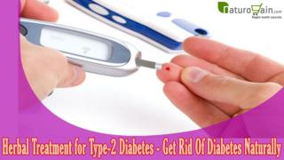 Herbal Treatment for Type-2 Diabetes - Get Rid Of Diabetes Naturally