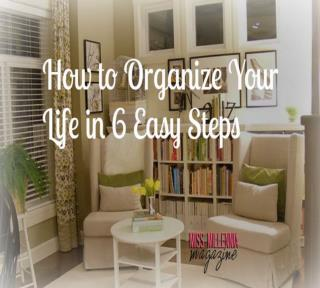 How to Organize Your Life in 6 Easy Steps