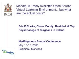 Moodle, A Freely Available Open Source Virtual Learning Environment....but what are the actual costs