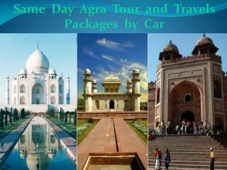 Same Day Agra Tour and Travels Packages by Car - Daytoursagra.com