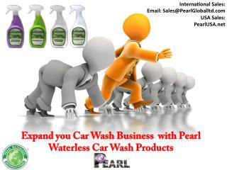 Expand you Car Wash Business  with Pearl Waterless Car Wash Products