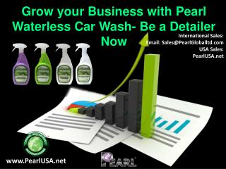 Grow Your Business With Pearl Waterless Car Wash- Be a Detailer Now