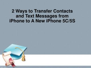 2 Ways to Transfer Contacts and Text Messages from iPhone to A New iPhone 5C/5S
