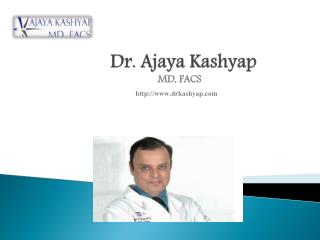 Face Surgery, Breast Plastic Surgery and Liposuction surgery - www.drkashyap.com