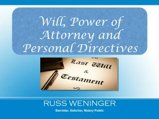 Calgary Legal Wills , Power of Attorney and Personal Directives