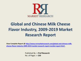 Milk Cheese Flavor industry Trends & 2019 Forecasts for Global and Chinese Regions