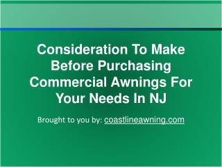 Consideration To Make Before Purchasing Commercial Awnings For Your Needs In NJ