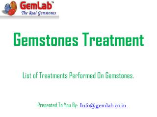 Gemstone Treatments- Do You Know About The Following Gemstone Treatments