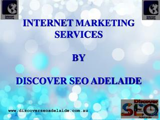 Adelaide Internet Marketing Services By Discover SEO Adelaide.