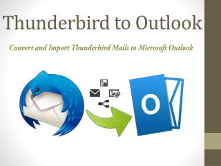 How to Convert Thunderbird Mail to Microsoft Outlook