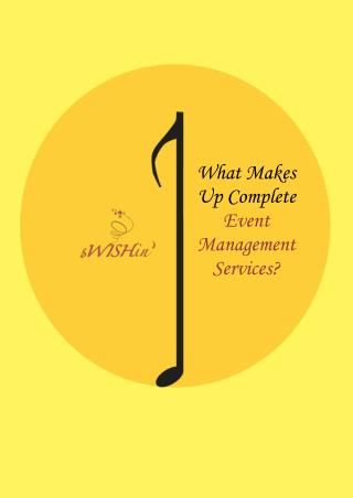 What Makes Up Complete Event Management Services-sWISHin Events