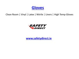 Clean Room | Vinyl | Latex | Nitrile | Liners | High Temp Gloves www.safetydirect.ie