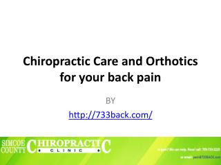 Chiropractic Care and Orthotics for your back pain