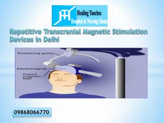 Repetitive Transcranial Magnetic Stimulation Devices in Delhi