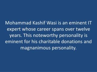 Mohammad Kashif Wasi - An IT Expert