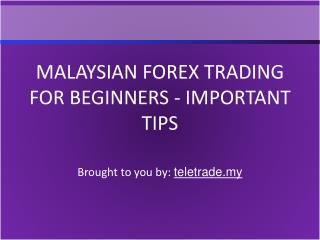 Malaysian Forex Trading For Beginners - Important Tips