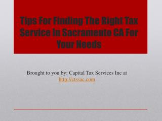 Tips For Finding The Right Tax Service In Sacramento CA For Your Needs