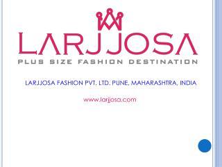 Large Size Clothing Online India | Larjjosa