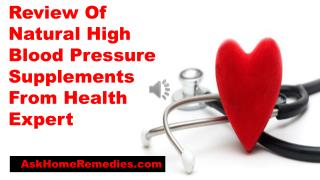 Review Of Natural High Blood Pressure Supplements From Health Expert