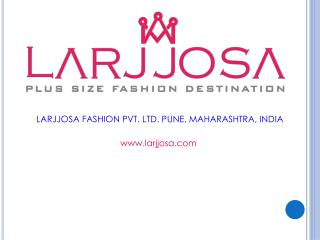 Large Size Clothing Online India | Larjjosa