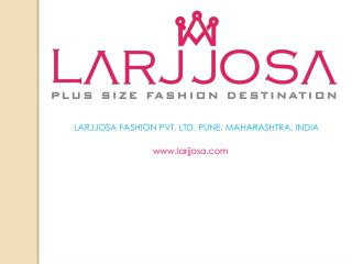 Plus Size Women Clothes| Online Store India | Larjjosa