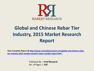 Rebar Tier Market Global and Chinese Analysis for 2015-2020