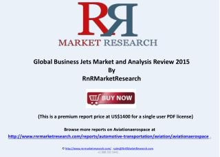 Global Business Jets Market and Analysis Review 2015
