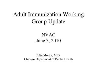 Adult Immunization Working  Group Update  NVAC  June 3, 2010