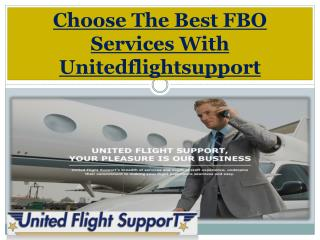 Choose The Best FBO Services With Unitedflightsupport