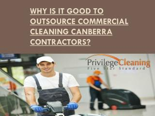 Why Is It Good to Outsource Commercial Cleaning Canberra Contractors