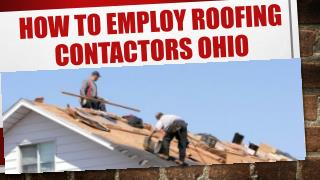 How to Employ Roofing Contactors Ohio