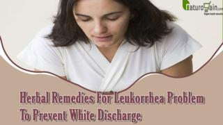 Herbal Remedies For Leukorrhea Problem To Prevent White Discharge