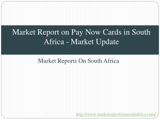 Market Report on Pay Now Cards in South Africa - Market Update