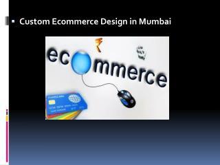 Custom Ecommerce Design in Mumbai