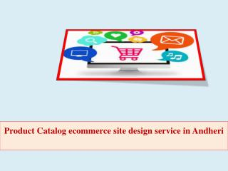 Product Catalog ecommerce site design service in Andheri