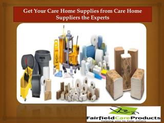 Get Your Care Home Supplies from Care Home Suppliers the Experts