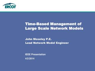 Time-Based Management of Large Scale Network Models