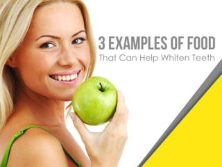 Three Examples of Food That Can Help Whiten Teeth