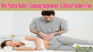 Best Natural Kidney Cleansing Supplements To Detoxify Kidneys Fast