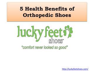 5 Health Benefits of Orthopedic Shoes